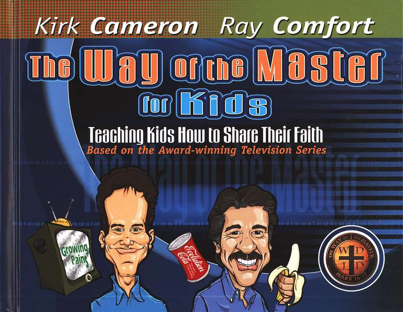 The Way of the Master for Kids:  Teaching Kids How to Share Their Faith