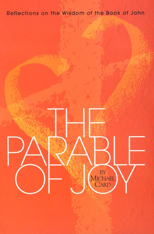 Parable of Joy: Reflections on the Wisdom of the Book of John