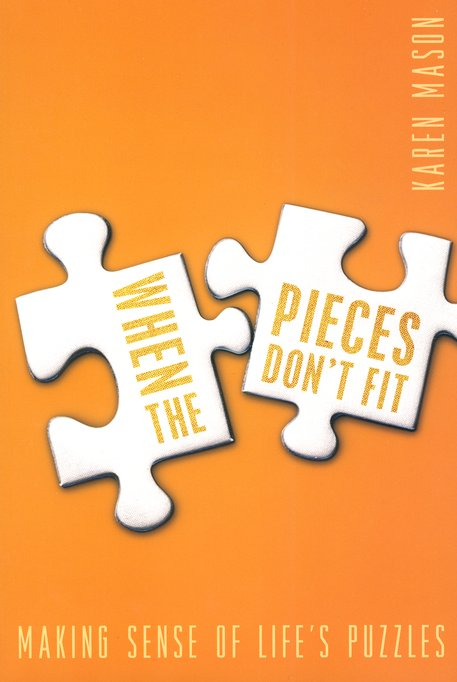 When the Pieces Don't Fit: Making Sense of Life's Puzzles