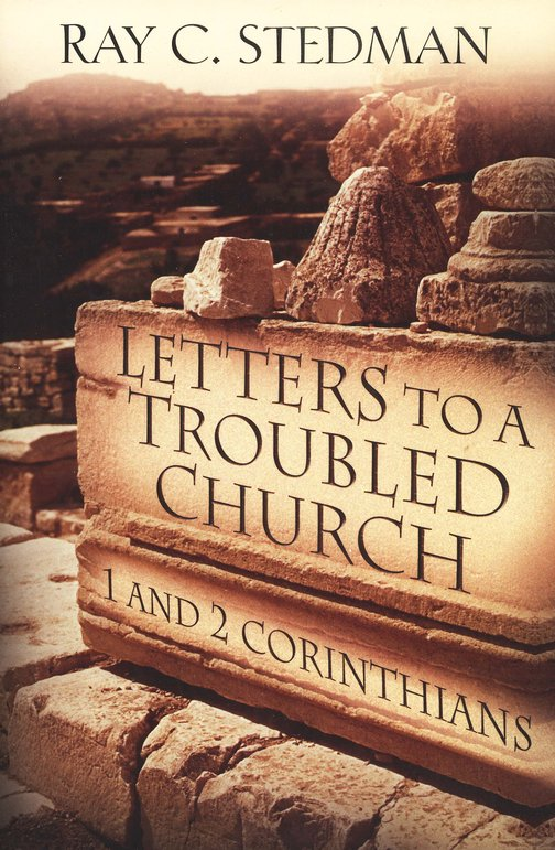 Letters to a Troubled Church: 1 & 2 Corinthians