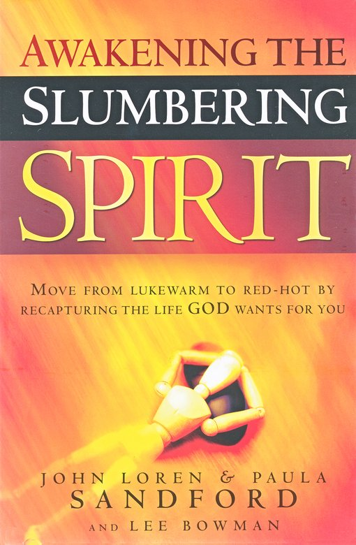 Awakening Your Slumbering Spirit: Set Free to   Experience The Joy and Richness of a Deeper Connection