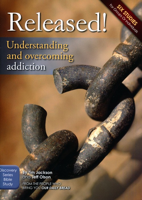 Released!: Understanding & Overcoming Addiction - Study Guide
