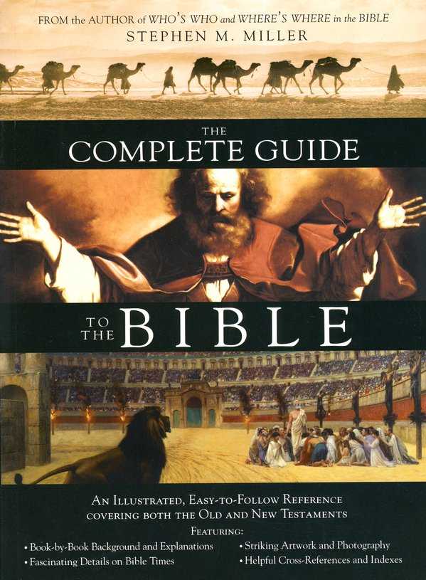 The complete guide to the bible stephen m miller 9781597893749 the complete guide to the bible stephen m miller 9781597893749 christianbook fandeluxe Gallery