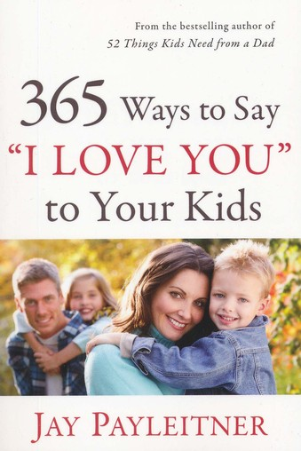365 Ways to Say I Love You to Your Kids