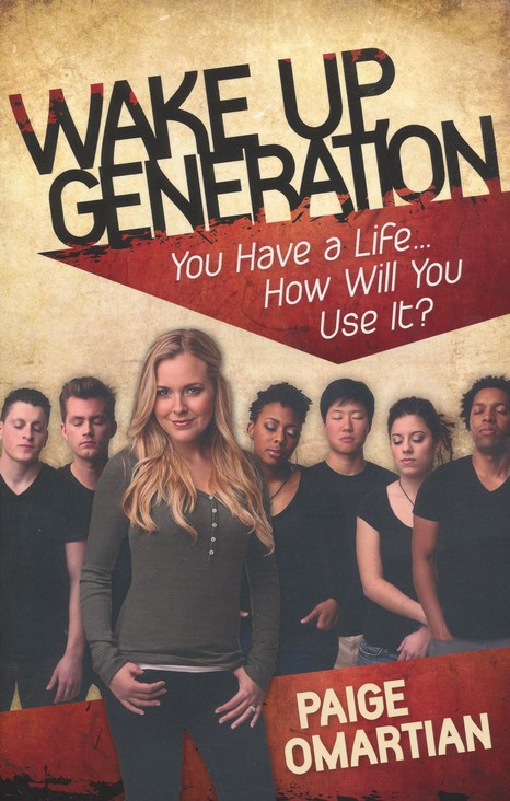 Wake Up, Generation: You Have a Life to Live . . . Use It!