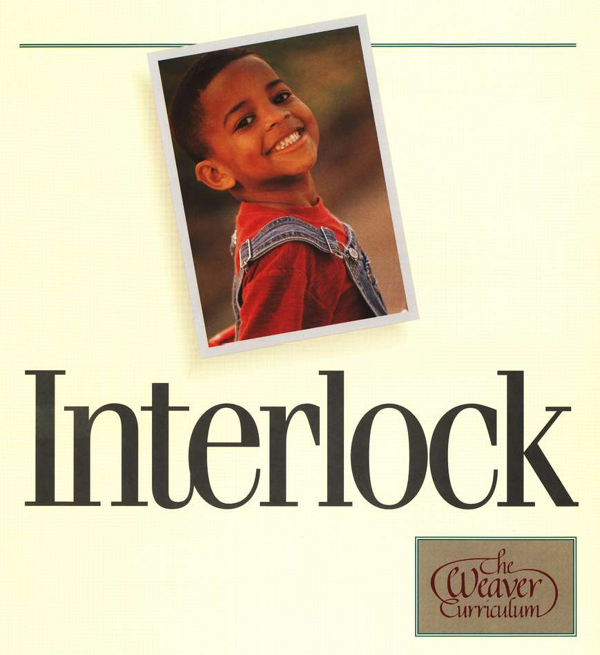 The Weaver Curriculum: Interlock for Preschool and Kindergarten