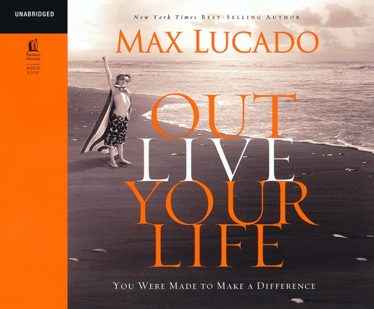 Outlive Your Life: You Were Made to Make A Difference - Audiobook on CD