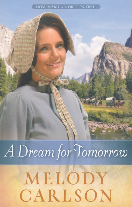 A Dream for Tomorrow, Homeward on the Oregon Trail Series #2