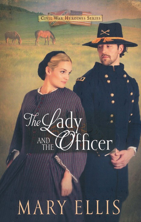 The Lady and the Officer, Civil War Heroines Series #2