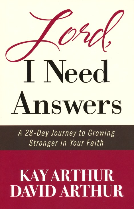 Lord, I Need Answers: A 28-Day Journey to Growing   Stronger in Your Faith