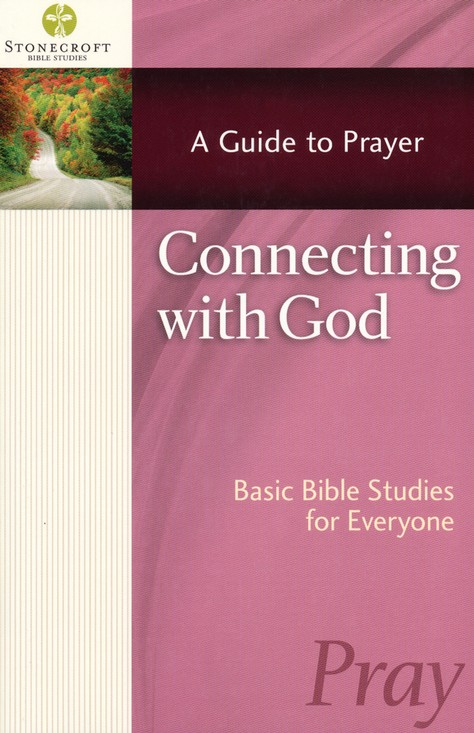 Connecting With A Guide To Prayer Stonecroft Ministries 9780736951951 Christianbook Com