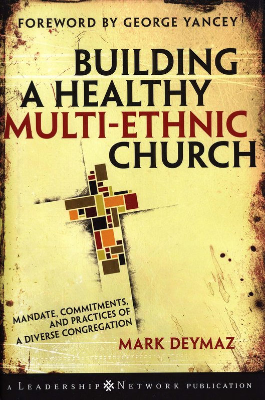 Building a Healthy Multi-Ethnic Church: Mandate, Commitments and Practices of a Diverse Congregation