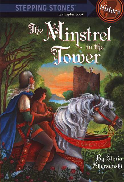 Stepping Stones Chapter Books-History: The Minstrel in the Tower