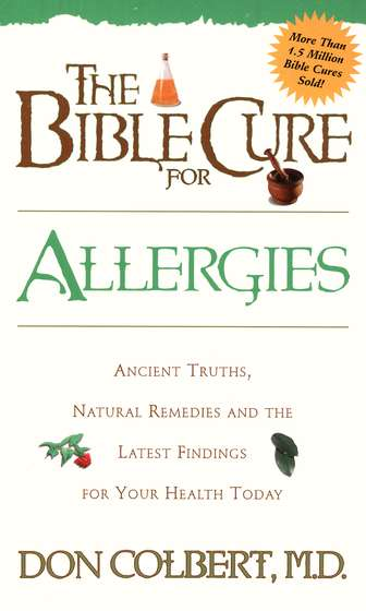 The Bible Cure for Allergies: Ancient Truths, Natural