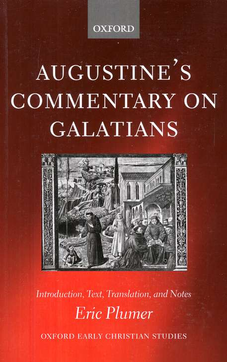Augustine's Commentary on Galatians: Introduction, Text, Translation and Notes