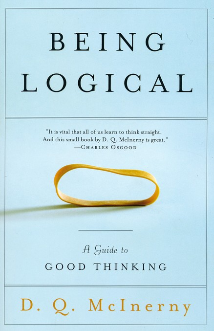 Being Logical A Guide To Good Thinking Dq Mcinerny