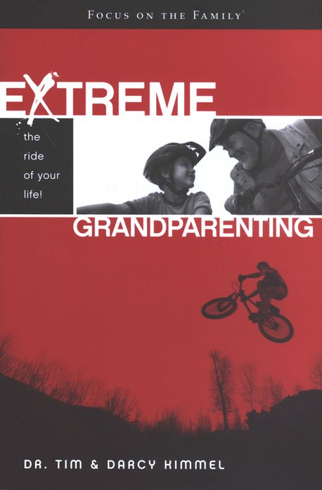 Extreme Grandparenting: The Ride of Your Life!