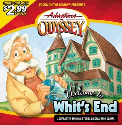 Adventures in Odyssey ® Sampler: Welcome To Whit's End
