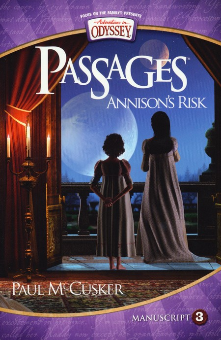 Adventures in Odyssey Passages ® Series #3: Annison's Risk
