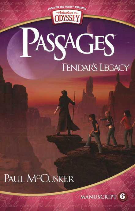 Adventures in Odyssey Passages ® Series #6: Fendar's Legacy