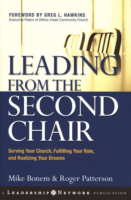 Leading from the Second Chair: Serving Your Church, Fulfilling Your Role, and Realizing Your Dreams