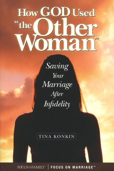 How God Used The Other Woman Saving Your Marriage After Infidelity