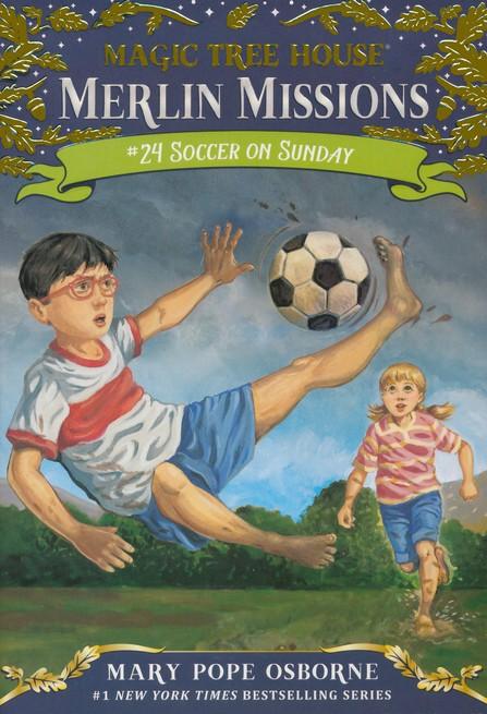 Magic Treehouse #24: Soccer on Sunday: Mary Pope Osborne ...