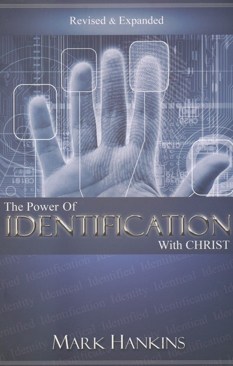 The Power of Identification With Christ: Revised & Expanded