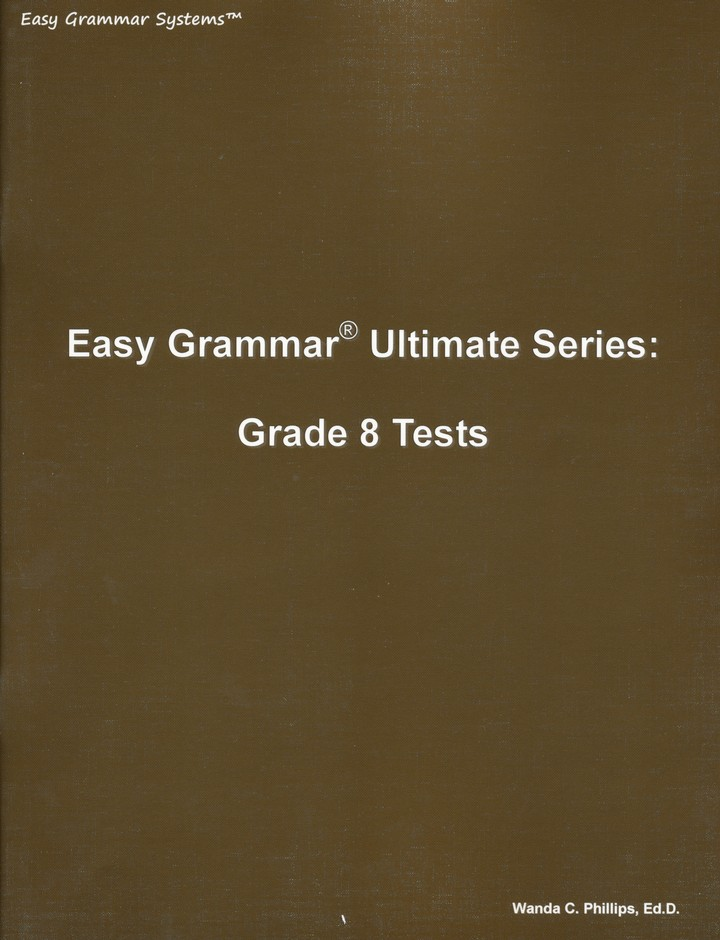 Easy Grammar Ultimate Series: Grade 8 Student Test Booklet