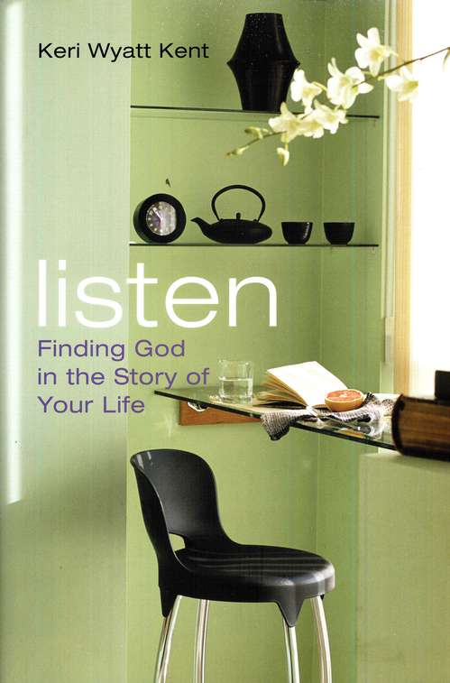 Listen: Finding God in the Story of Your Life