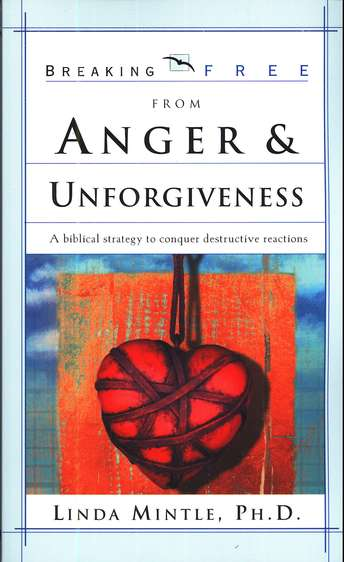 Breaking Free From Anger & Unforgiveness