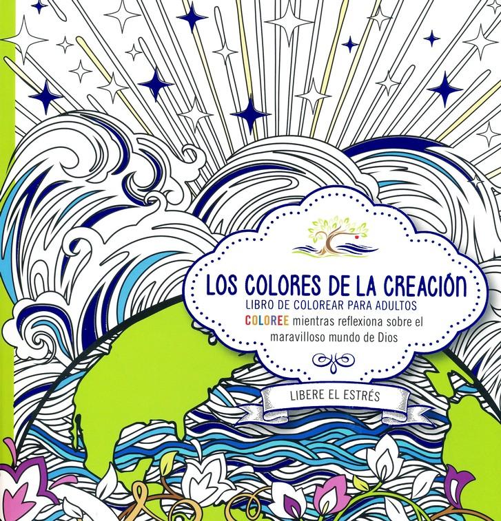 Los Colores De La Creación Libro De Colorear Para Adultos The Colors Of Creation Adult Coloring Book