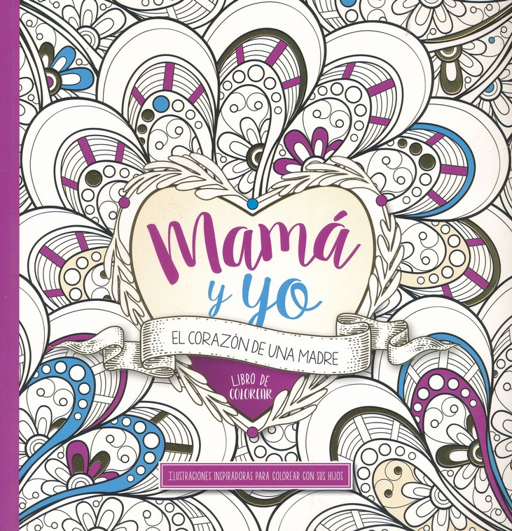 Mamá y Yo: El Corazón de una Madre Libro de colorear (Mommy and Me ...