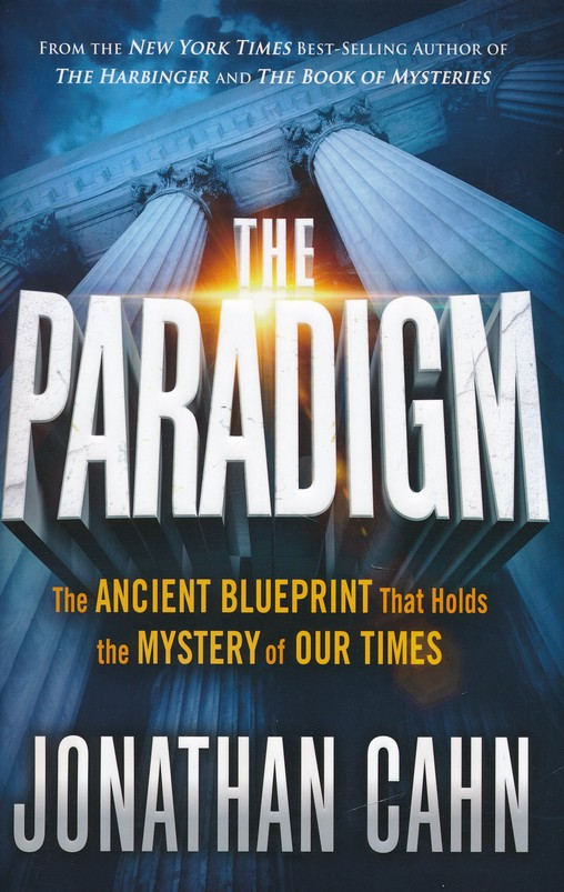 The paradigm the ancient blueprint that holds the mystery of our the paradigm the ancient blueprint that holds the mystery of our times jonathan cahn 9781629994765 christianbook malvernweather Images