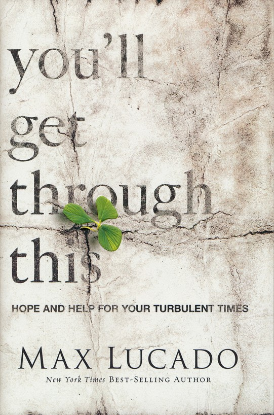 You Ll Get Through This Quotes Gorgeous You'll Get Through This Hope And Help For Your Turbulent Times