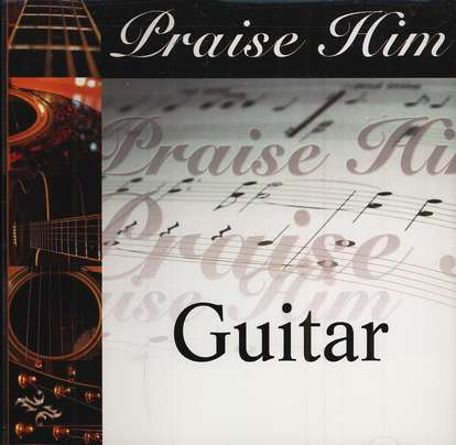 Praise Him: Guitar CD