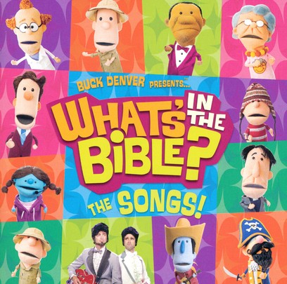 Buck Denver Presents . . . What's in the Bible? The   Songs!