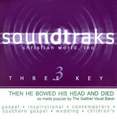 Then He Bowed His Head And Died, Accompaniment CD