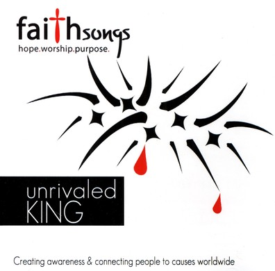 Faithsongs: Unrivaled King