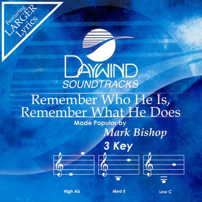 Remember Who He Is, Remember What He Does, Accompaniment CD