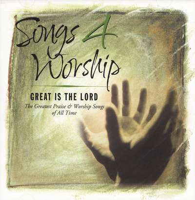 Great Is the Lord: Songs 4 Worship--2 CDs