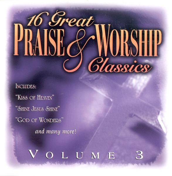 16 Great Praise & Worship Classics, Volume 3 CD