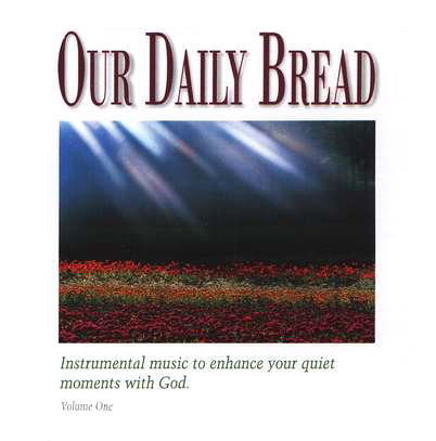 Our Daily Bread, Volume 1: Hymns of the Morning CD