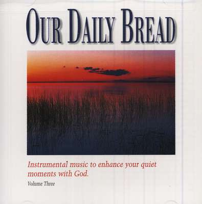Our Daily Bread, Volume 3: Hymns of the Evening CD