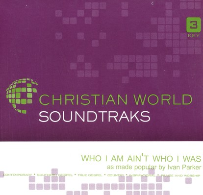 Who I Am Ain't Who I Was, Accompaniment CD