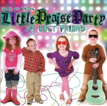 Little Praise Party- My Best Friend