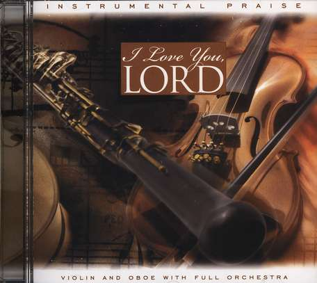 Instrumental Praise: I Love You, Lord, Compact Disc [CD]