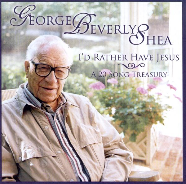 I'd Rather Have Jesus: A 20-Song Treasury, Compact Disc [CD]