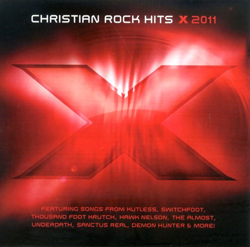X: Christian Rock Hits 2011 Compact Disc