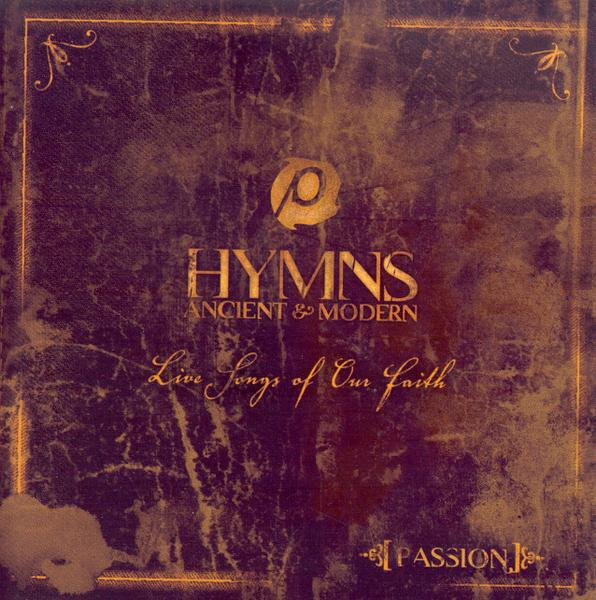 Hymns Ancient & Modern: Live Songs Of Our Faith, Compact Disc [CD]